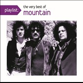 Mountain: Playlist: The Very Best of Mountain *