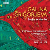 Galina Grigorjeva (b.1962) 'Nature Morte' - Works for Chamber Choir & Chamber Ens. / Conrad Steinmann, recorder; Estonian Philharmonic Chamber Choir, Paul Hillier