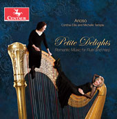 Petite Delights: Romantic Music for Flute and Harp by Debussy, Philippe Gaubert, Mikhail Glinka, Saint-Saens, Carl Nielsen, Theo Smit Siblinga, Jacques Ibert, Gabriel Faure & Jules Mouquet / Arioso