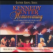Bill & Gloria Gaither (Gospel): Kennedy Center Homecoming