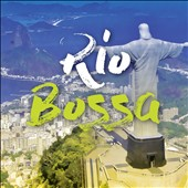 Various Artists: Rio Bossa [Le Chant du Monde]