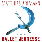 Ballet Jeunesse [Deluxe Edition]