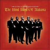 The Blind Boys of Alabama: Go Tell It on the Mountain [Digipak]