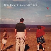 Delia Derbyshire Appreciation Society: Delia Derbyshire Appreciation Society