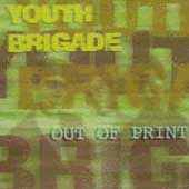 Youth Brigade (Los Angeles): Out of Print [PA]