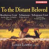 To the Distant Beloved - Beethoven, Liszt, Schumann / Lortie