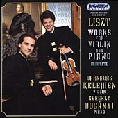 Liszt: Complete Works for Violin and Piano / Kelemen, et al