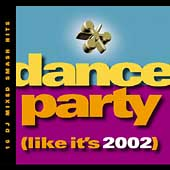 Various Artists: Dance Party (Like It's 2002)