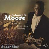 Johnny B. Moore: Born in Clarksdale Mississippi