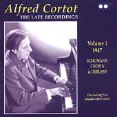 Alfred Cortot - The Late Recordings Vol 1 - 1947