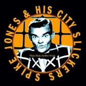 Spike Jones/Spike Jones & His City Slickers: Clink Clink Another Drink