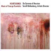 Tsontakis: Heartsounds / Da Camera of Houston