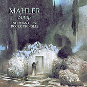 Mahler: Songs / Stephan Genz, Roger Vignoles