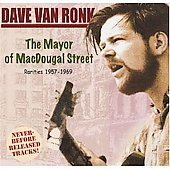 Dave Van Ronk: The Mayor of MacDougal Street: Rarities 1957-69