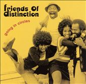 The Friends of Distinction: Going in Circles *