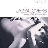 Various Artists: Jazz 4 Lovers: Mellow Tunes For Private Hoursd