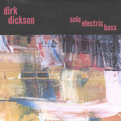 Dirk Dickson: Solo Electric Bass