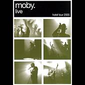 Moby: Moby Live: Hotel Tour 2005