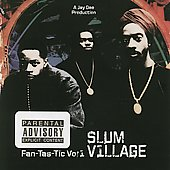 Slum Village: Fan-Tas-Tic, Vol. 1 [PA]