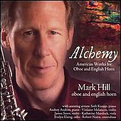 Alchemy - Oboe and English Horn Works / Mark Hill, et al