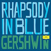 Greatest Classical Hits - Gershwin: Rhapsody in Blue