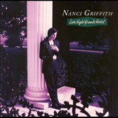 Nanci Griffith: Late Night Grande Hotel
