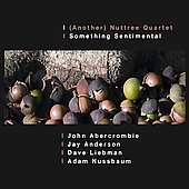 (Another) Nuttree Quartet: Something Sentimental