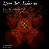Spohr, Rolla, Kalliwoda: Works for Violin and Viola