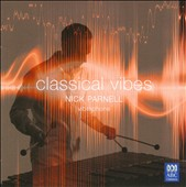Classical Vibes' - Music of Bach, Beethoven, Debussy, et al. - Nick Parnell, vibraphone