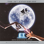 John Williams (Film Composer): E.T. The Extra-Terrestrial [20th Anniversary Remaster]