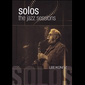 Lee Konitz: Solos: The Jazz Sessions