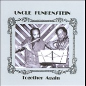 Uncle Funkenstein: Together Again