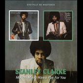Stanley Clarke (Double Bass): Modern Man/I Wanna Play for You