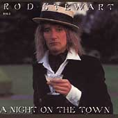 Rod Stewart: A Night on the Town [Remaster]