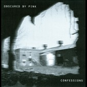 Obscured By Pink: Confessions