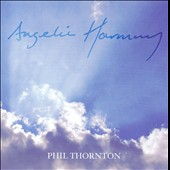 Phil Thornton: Angelic Harmony
