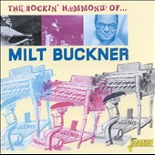 Milt Buckner: The Rockin' Hammond of Milt Buckner