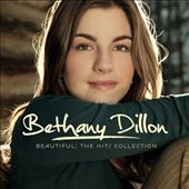 Bethany Dillon: Beautiful: The Hits Collection *