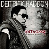Deitrick Haddon: Anthology: The Writer & His Music