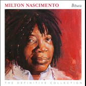 Milton Nascimento: Bituca: The Definitive Collection