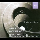New Music from the Seventeenth Century / Quicksilver, Robert Mealy, Julie Andrijeski, David Morris and Greg Ingles