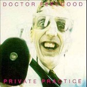Dr. Feelgood (Pub Rock Band): Private Practice