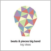 Beats & Pieces Big Band: Big Ideas
