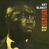 Art Blakey/Art Blakey & the Jazz Messengers: Moanin' [Bonus Tracks]