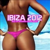 Various Artists: Ibiza 2012: Best of Balearic Lounge Music