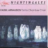 Nightingales / Vassily Arnaudov Sofia Chamber Choir