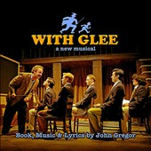 John Gregor: With Glee [Original Cast Recording]