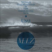 M.I.Z.: World Illuminated by the Embracing Sun'umi'