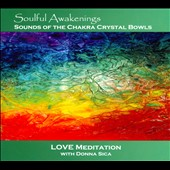 Donna Sica: Soulful Awakenings: Sounds of Chakra Crystal Bowls [Digipak]