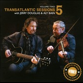 Eric Bibb/Jerry Douglas (Dobro)/Alison Krauss/Aly Bain: Transatlantic Sessions: Series 5, Vol. 2, With Jerry Douglas & Aly Bain
